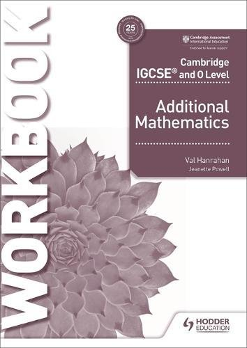 Cambridge IGCSE and O Level Additional Mathematics Workbook (Cambridge Igcse & O Level)