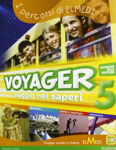 Voyager. Sussidiario delle discipline. Per la 5ª classe elementare. Con espansione online