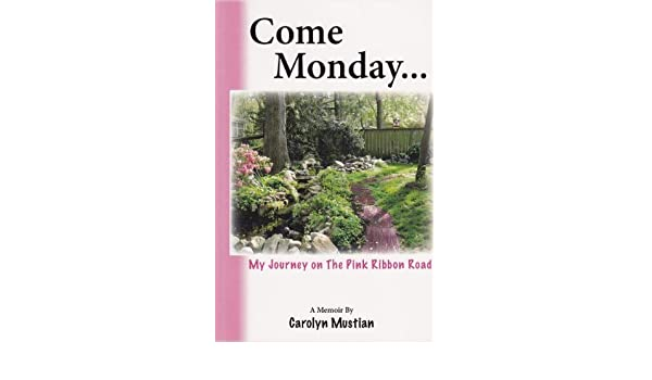 Come Monday: My Journey on The Pink Ribbon Road