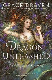 Dragon Unleashed (The Fallen Empire Book 2) (English Edition)