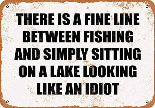 UKSILYHEART Iron Painting Signs Home Decor 8 X 12 Inches Metal Plaque There is A FINE LINE Between Fishing and Simply Sitting ON A Lake Looking Like An Idiot. Vintage Look -