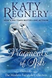Fragments of Ash: (inspired by 'Cinderella') (A Modern Fairytale Book 7) (English Edition)