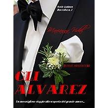 Gli Alvarez (Raccolta Latinos Vol. 1)