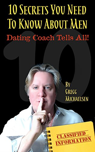 10-secrets-you-need-to-know-about-men-dating-coach-tells-all-relationship-and-dating-advice-for-wome
