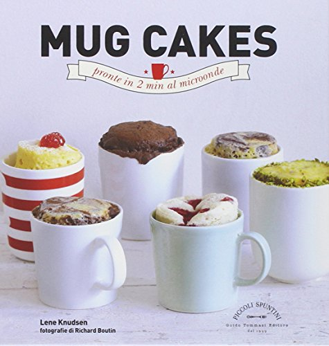 Mug cakes. Pronte in 2 min al microonde