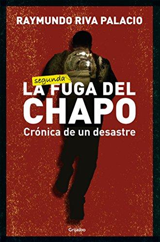 Descargar Libro La fuga del Chapo: Crónica de un desastre de Raymundo Riva Palacio