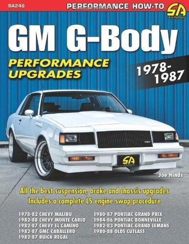 GM G-Body Performance Upgrades 1978-1987: Chevy Malibu & Monte Carlo, Pontiac Grand Prix, Olds Cutlass Supreme & Buick Regal (Performance How-To) by Joe Hinds (2013) Paperback