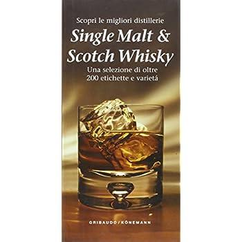 Single Malt & Scotch Whisky. Scopri Le Migliori Distillerie