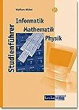 Studienführer, Informatik, Mathematik, Physik