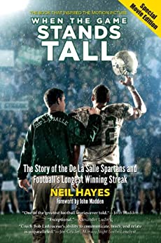 When the Game Stands Tall, Special Movie Edition: The Story of the De La Salle Spartans and Football's Longest Winning Streak par [Hayes, Neil]