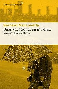 Unas vacaciones en invierno par Bernard MacLaverty