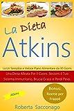 La Dieta Atkins: Un Semplice e Veloce Piano Alimentare da 30 Giorni. Una Dieta Alleata Per il Cuore....