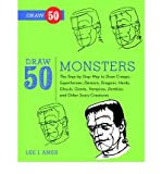 [( Draw 50 Monsters: The Step-by-step Way to Draw Creeps, Superheroes, Demons, Dragons, Nerds, Ghouls, Giants, Vampires, Zombies and Other Scary Creatures )] [by: Lee J. Ames] [Oct-2012]