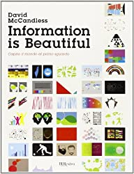 Information is beautiful. Capire il mondo al primo sguardo. Ediz. illustrata