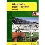 Auer Wirtschaft - Recht - Technik 9/10. Technik. Ausgabe Thüringen: Schülerbuch Klasse 9/10 (Auer Wirtschaft - Recht - Technik. Ausgabe für Thüringen ab 2008)