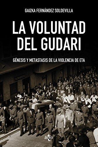 Descargar Libro La voluntad del Gudari (Ciencia Política - Semilla Y Surco - Serie De Ciencia Política) de Gaizka Fernández Soldevilla