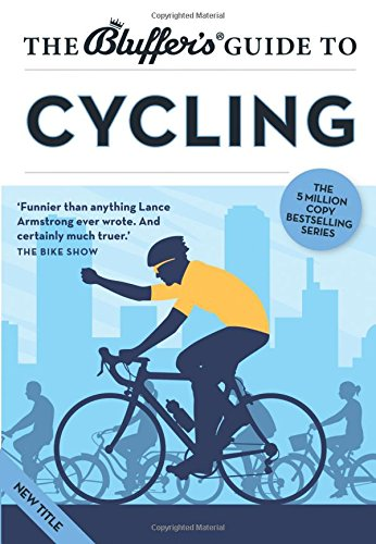 The Bluffer's Guide to Cycling (Bluffer's Guides)