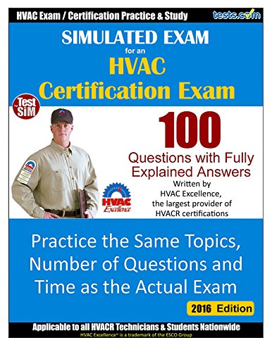 Simulated Practice Exam for HVAC Certification Exams: 100 Questions with Fully Explained Answers