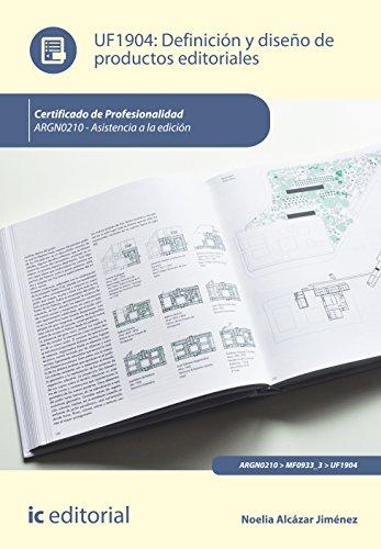 Definición y diseño de productos editoriales. argn0210 - asistencia a la edición