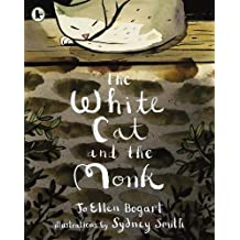 The White Cat and the Monk: A Retelling of the Poem 'Pangur Ban'
