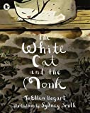 The White Cat and the Monk: A Retelling of the Poem 'Pangur Bán'