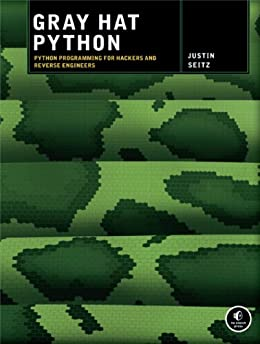 Gray Hat Python: Python Programming for Hackers and Reverse Engineers von [Seitz, Justin]