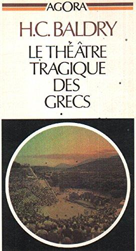 Le Théâtre tragique des Grecs (Agora) par Harold Caparne Baldry