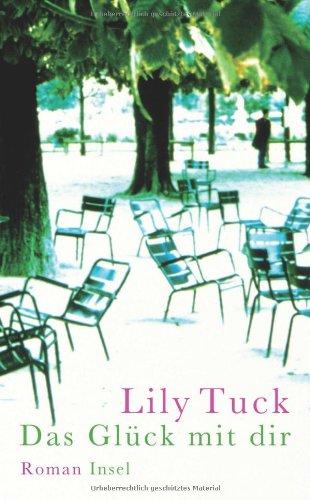 Buchseite und Rezensionen zu 'Das Glück mit dir: Roman' von Lily Tuck