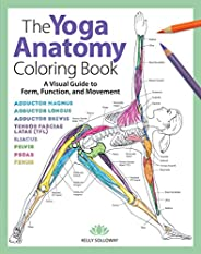 The Yoga Anatomy Coloring Book: A Visual Guide to Form, Function, and Movement