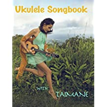 Ukulele Songbook With Taimane (English Edition)