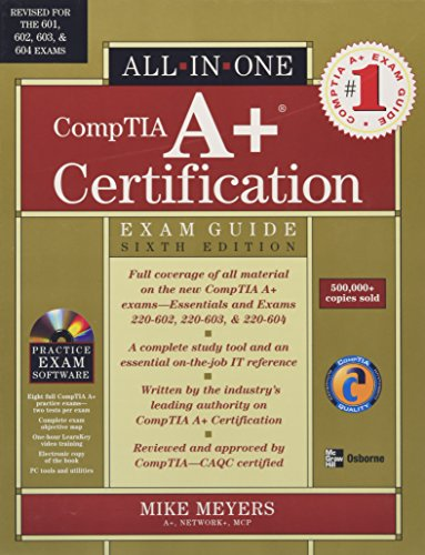 CompTIA A+ Certification All-in-One Exam Guide, Sixth Edition por Michael Meyers
