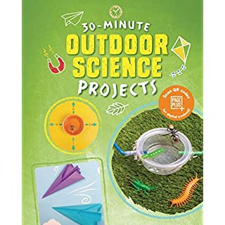 30-Minute Outdoor Science Projects (30-Minute Makers)