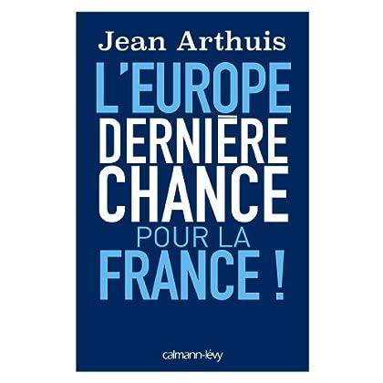 L'Europe: Dernière chance pour la France