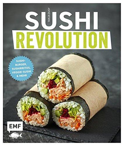Sushi Revolution: Sushi-Burger, Sushirritos, Veggie-Sushi & mehr