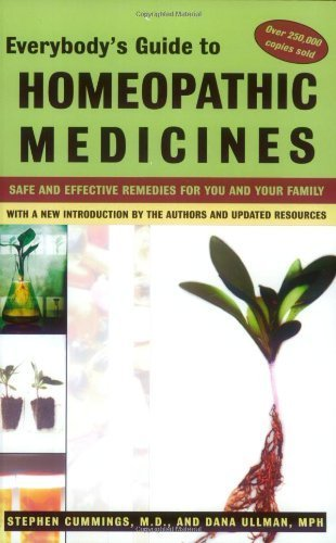 Everybody's Guide to Homeopathic Medicines by Stephen Cummings, Dana Ullman (1997) Paperback