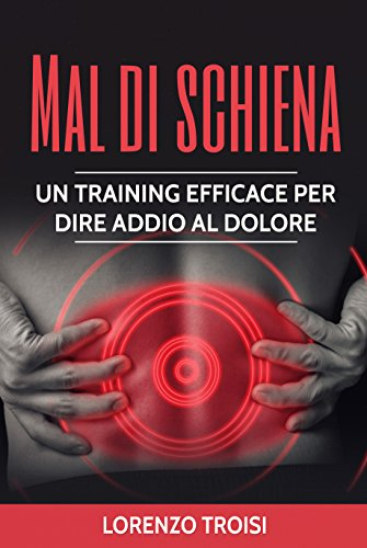Mal di schiena: Un training efficace per dire addio al dolore