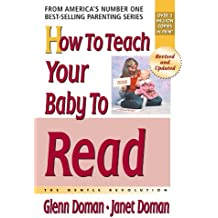 How to Teach Your Baby to Read: The Gentle Revolution (How to Teach Your Baby to Read (Paperback))