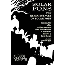 The Reminiscences of Solar Pons: Volume 4 (The Adventures of Solar Pons)