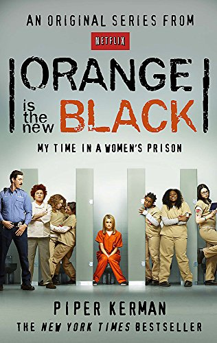 Orange Is the New Black: My Time in a Women's Prison -
