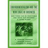 Environmentalism and the New Logic of Business by R. Edward Freeman (2000-05-15)