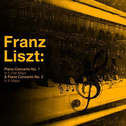 Franz Liszt: Piano Concerto No.1 and 2