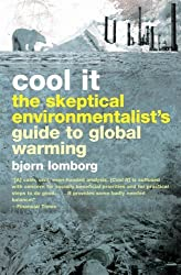 Cool it: The sceptical environmentalist's guide to global warming by Bjorn Lomborg (2009-01-31)