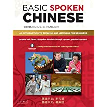 Basic Spoken Chinese: An Introduction to Speaking and Listening for Beginners (Downloadable Media and MP3 Audio Included) (Basic Chinese)