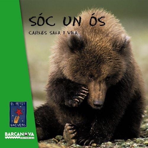Sóc un ós (Llibres Infantils I Juvenils - El Petit Univers) por Carles Sala Vila