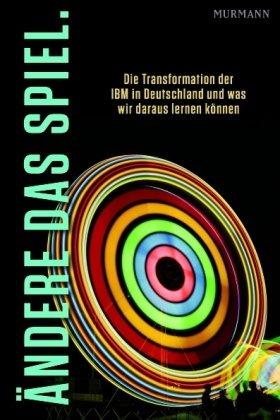 ndere-das-spiel-die-transformation-der-ibm-in-deutschland-und-was-wir-daraus-lernen-knnen