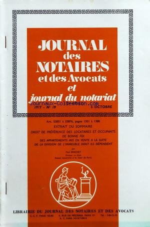 JOURNAL DES NOTAIRES ET DES AVOCATS [No 19] du 05/10/1977 - DROIT DE PREFERENCE DES LOCATAIRES ET OCCUPANTS DE BONNNE FOI - DES APPARTEMENTS MIS EN VENTE A LA SUITE DE LA DIVISION DE L'IMMEUBLE DONT ILS DEPENDENT PAR BRACHET