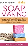 Soap Making: Recipes and Practical Ti...