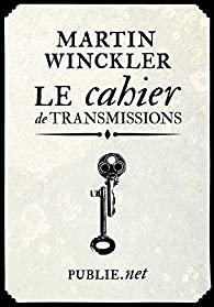 Le cahier de transmissions par Martin Winckler