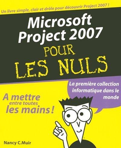 MICROSOFT PROJECT 2007 PR NULS par NANCY MUIR