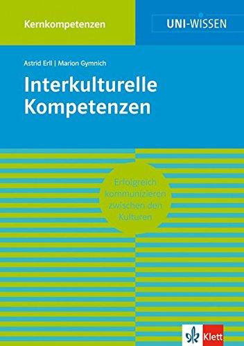 Uni Wissen Interkulturelle Kompetenzen: Kernkompetenzen, Sicher im Studium (Uni-Wissen Kernkompetenzen)